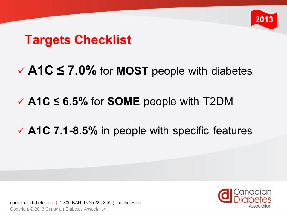 A1C ≤ 7.0% for MOST people with diabetes