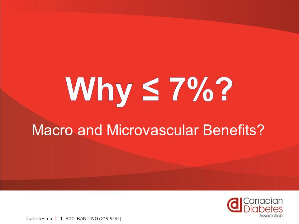 Why ≤ 7% Macro and Microvascular Benefits