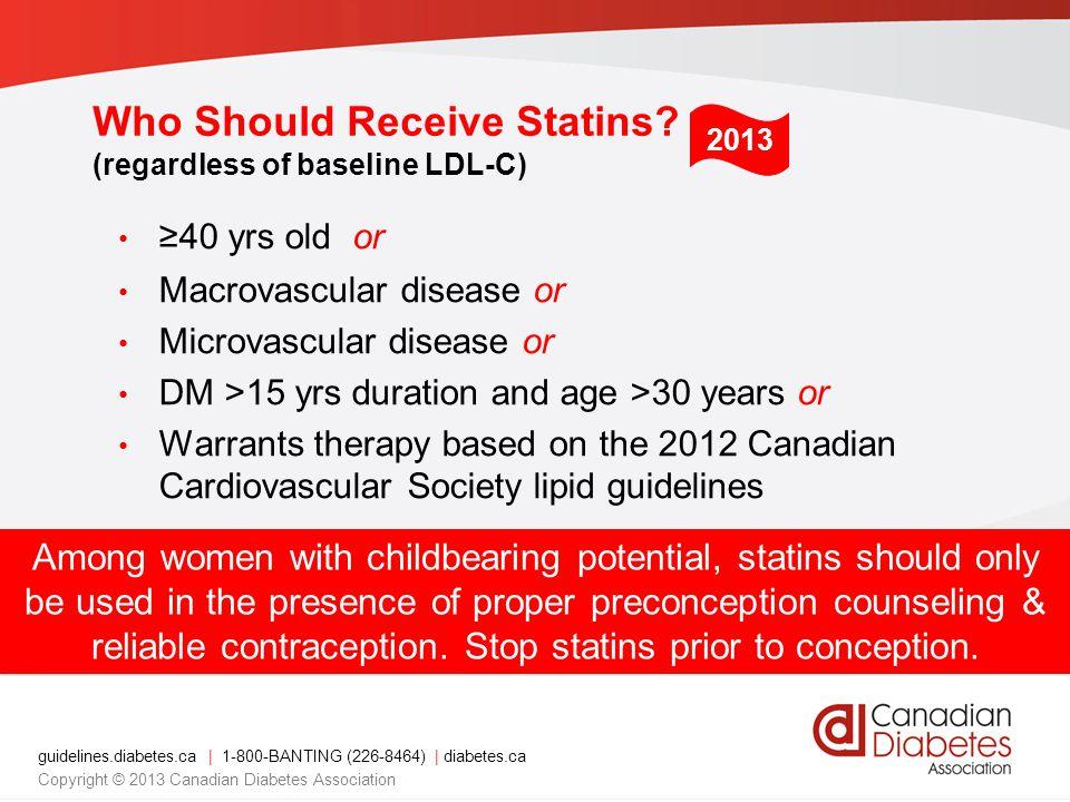 Who Should Receive Statins (regardless of baseline LDL-C)