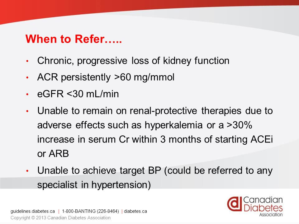 When to Refer….. Chronic, progressive loss of kidney function