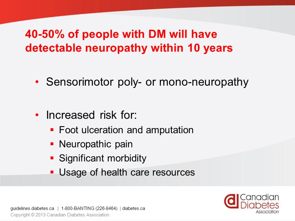 Sensorimotor poly- or mono-neuropathy Increased risk for: