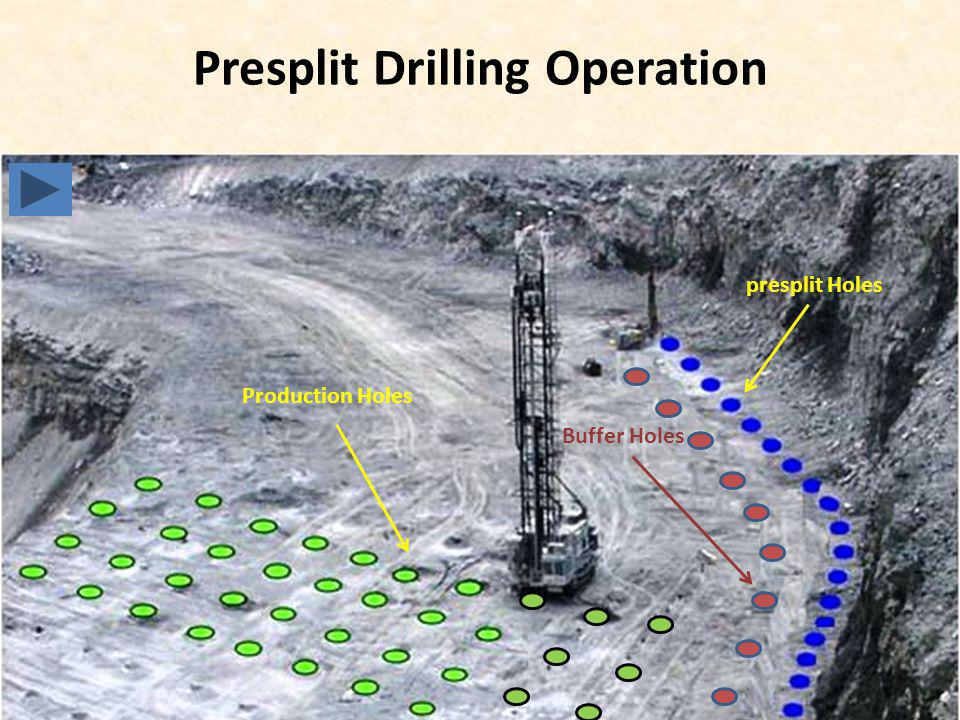 Presplit Drilling Operation