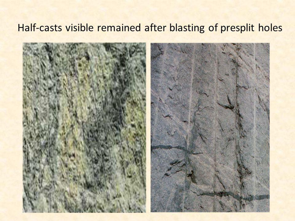 Half-casts visible remained after blasting of presplit holes