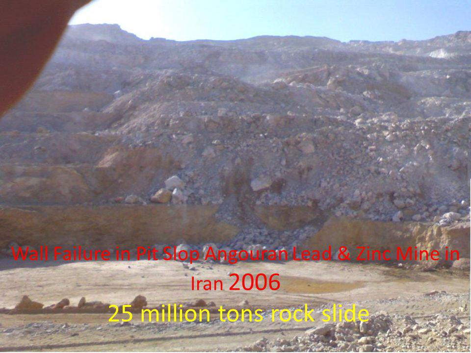 Wall Failure in Pit Slop Angouran Lead & Zinc Mine in Iran 2006 25 million tons rock slide