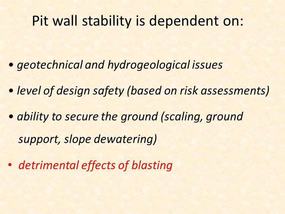 Pit wall stability is dependent on: