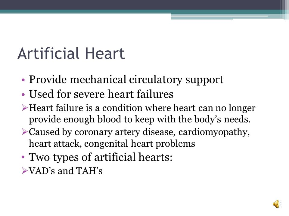 Artificial Heart Provide mechanical circulatory support