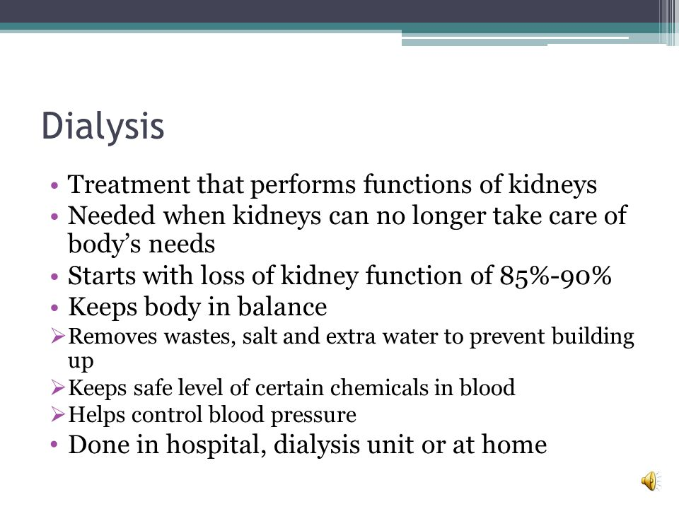 Dialysis Treatment that performs functions of kidneys