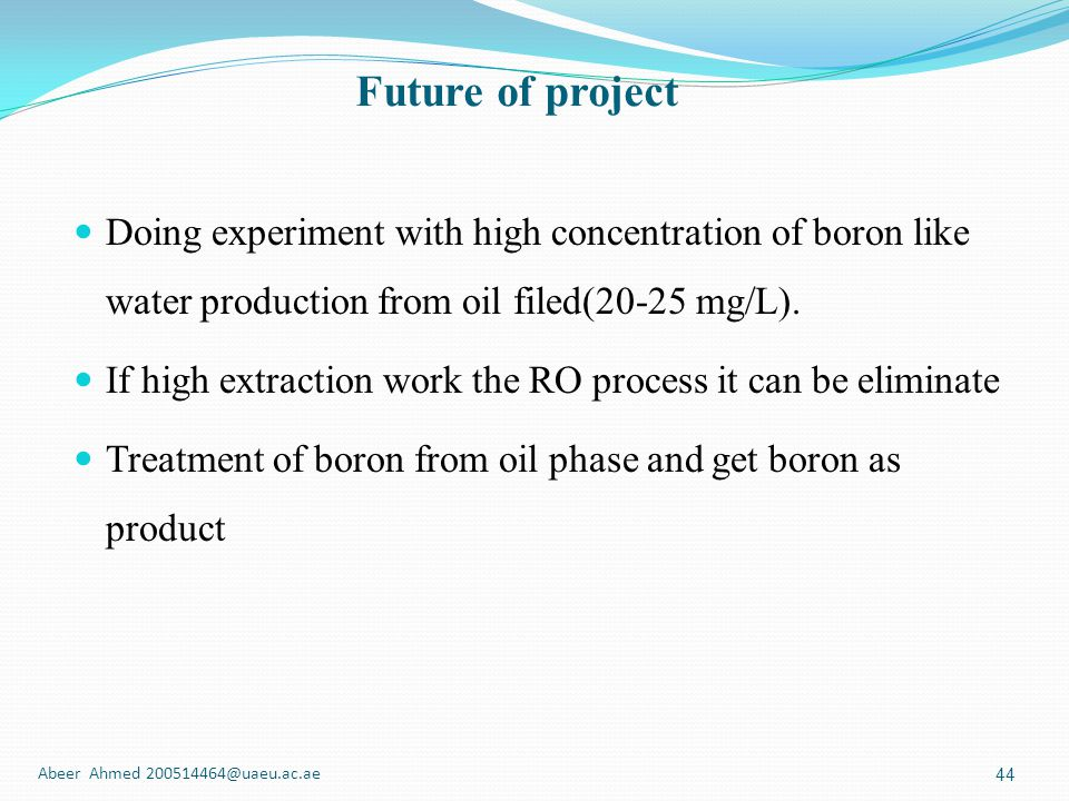 Future of project Doing experiment with high concentration of boron like water production from oil filed(20-25 mg/L).
