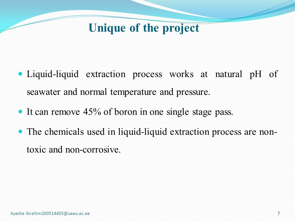 Unique of the project Liquid-liquid extraction process works at natural pH of seawater and normal temperature and pressure.