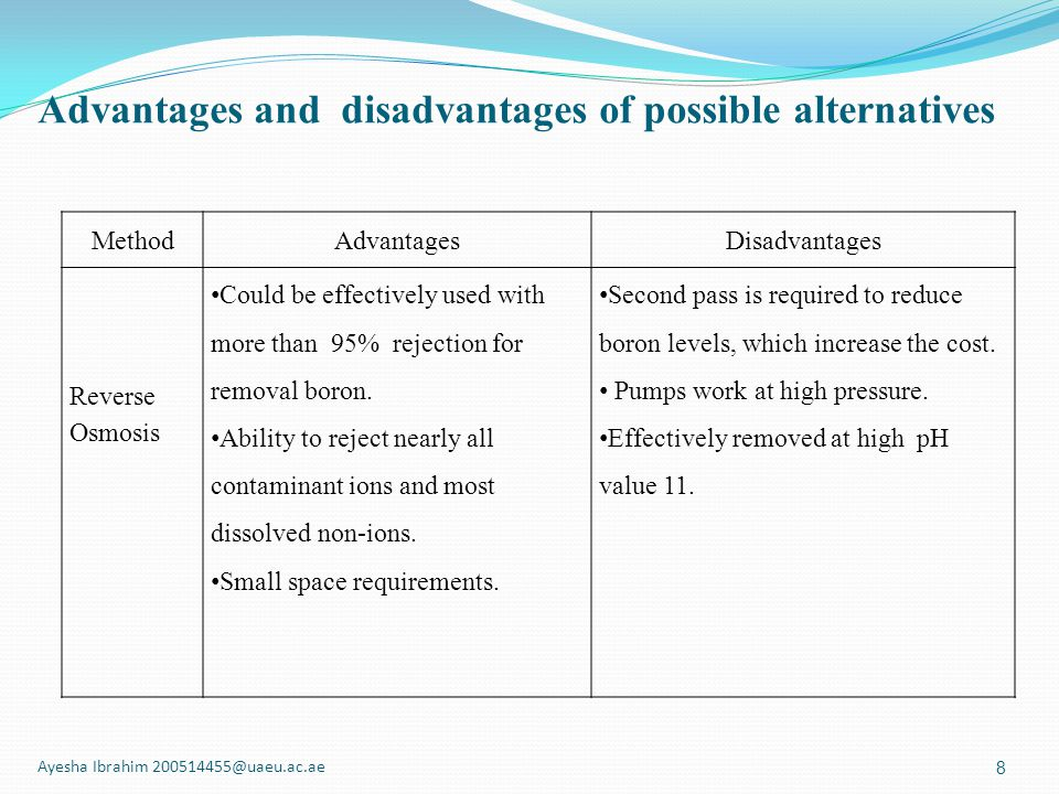 Advantages and disadvantages of possible alternatives