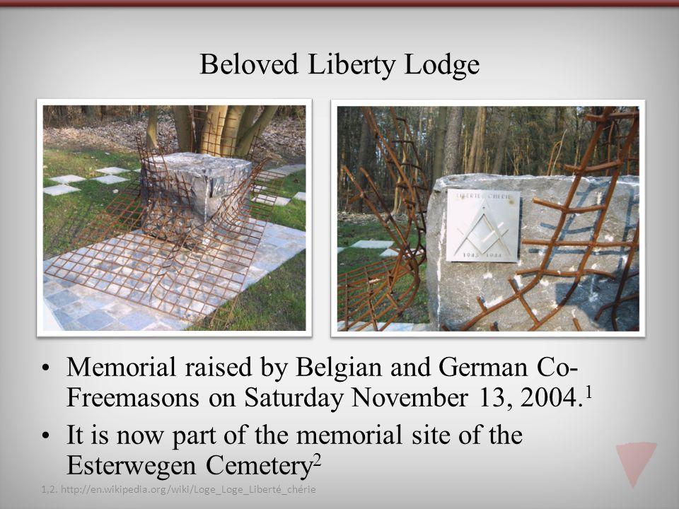 Beloved Liberty Lodge Memorial raised by Belgian and German Co-Freemasons on Saturday November 13, 2004.1.