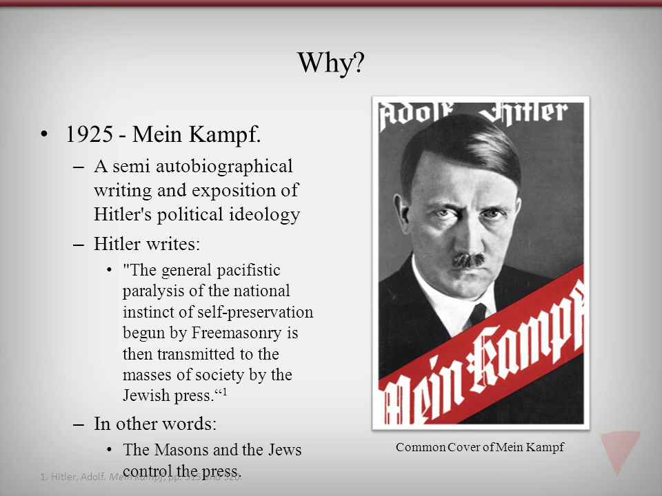 Why 1925 - Mein Kampf. A semi autobiographical writing and exposition of Hitler s political ideology.
