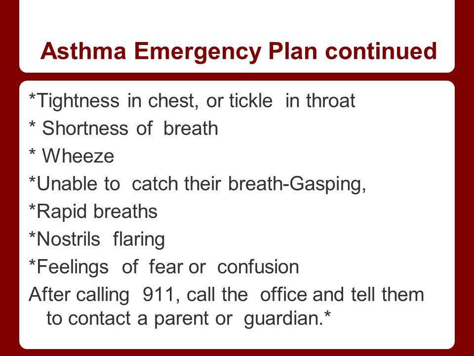 Asthma Emergency Plan continued