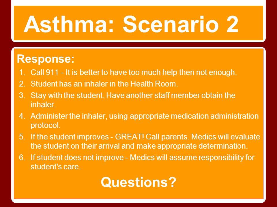 Asthma: Scenario 2 Questions Response: