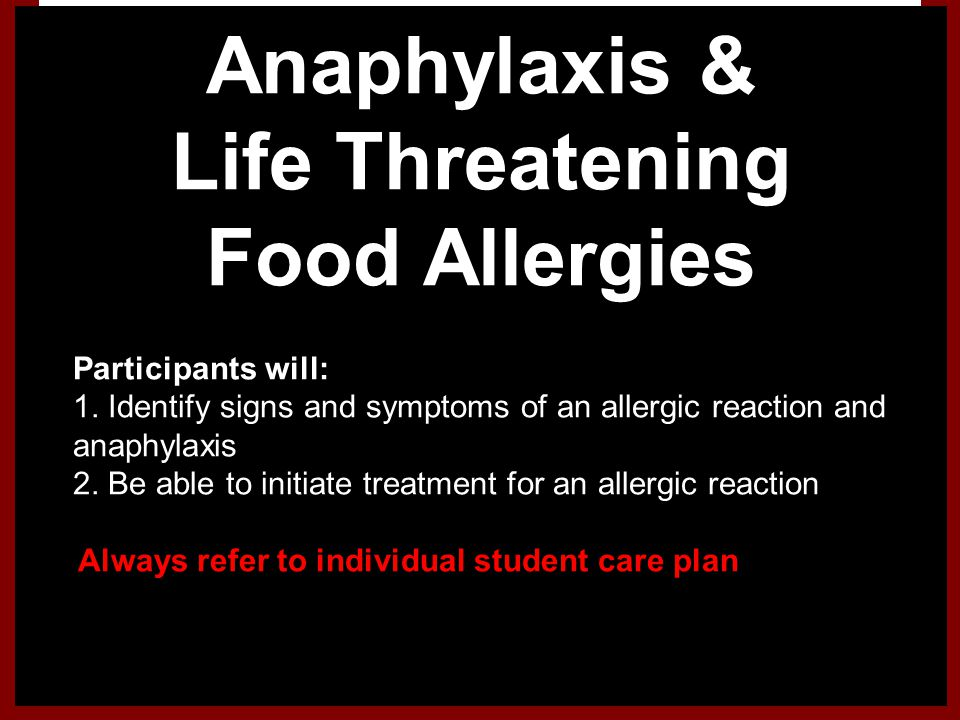 Anaphylaxis & Life Threatening Food Allergies