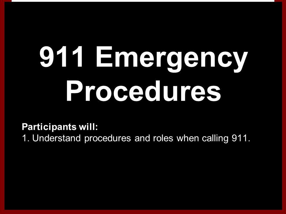 911 Emergency Procedures Participants will: