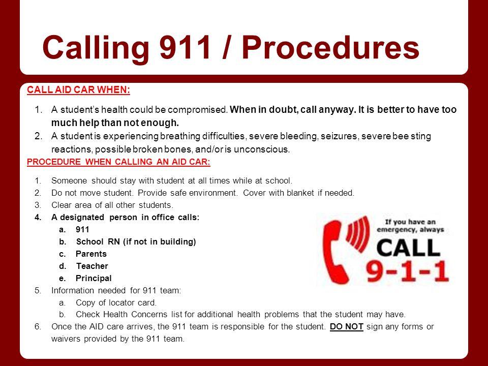 Calling 911 / Procedures CALL AID CAR WHEN: