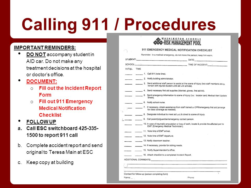 Calling 911 / Procedures IMPORTANT REMINDERS: