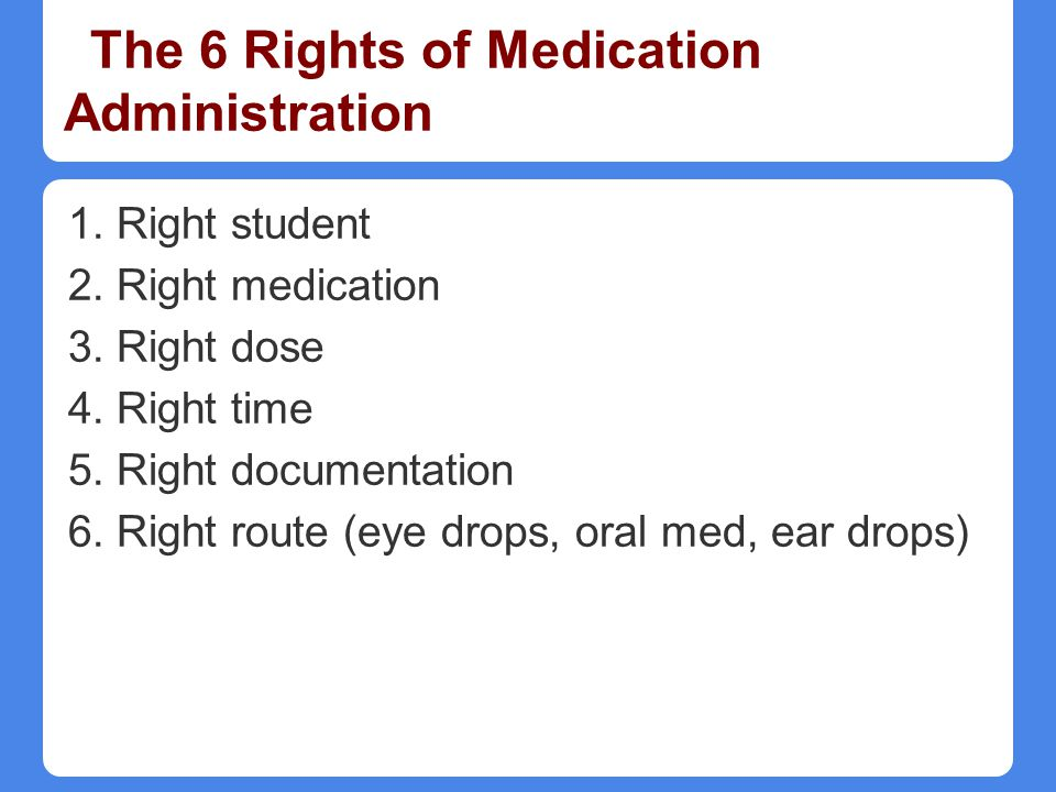 The 6 Rights of Medication Administration