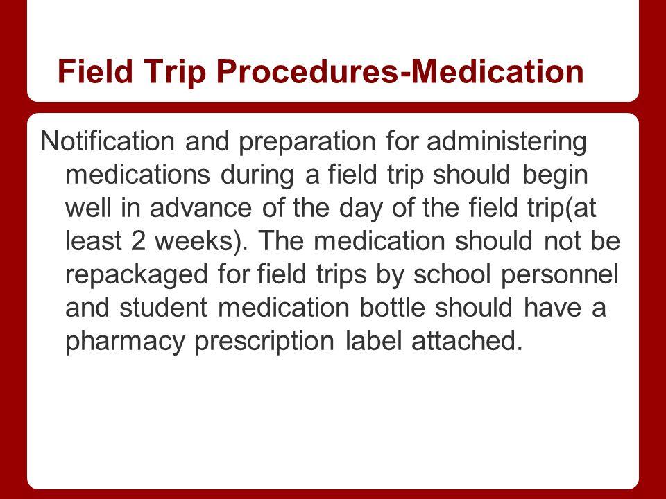 Field Trip Procedures-Medication