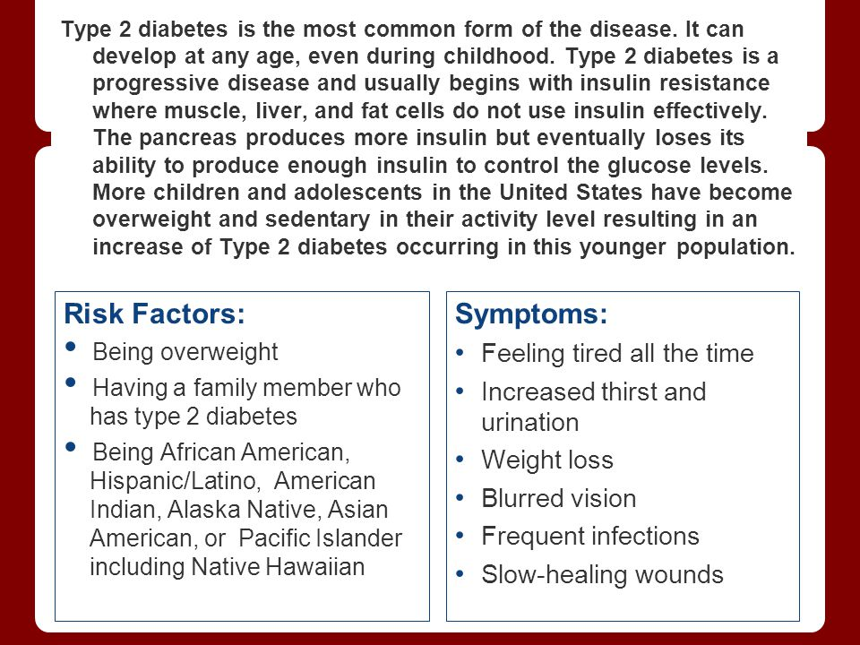 Risk Factors: Symptoms: Feeling tired all the time
