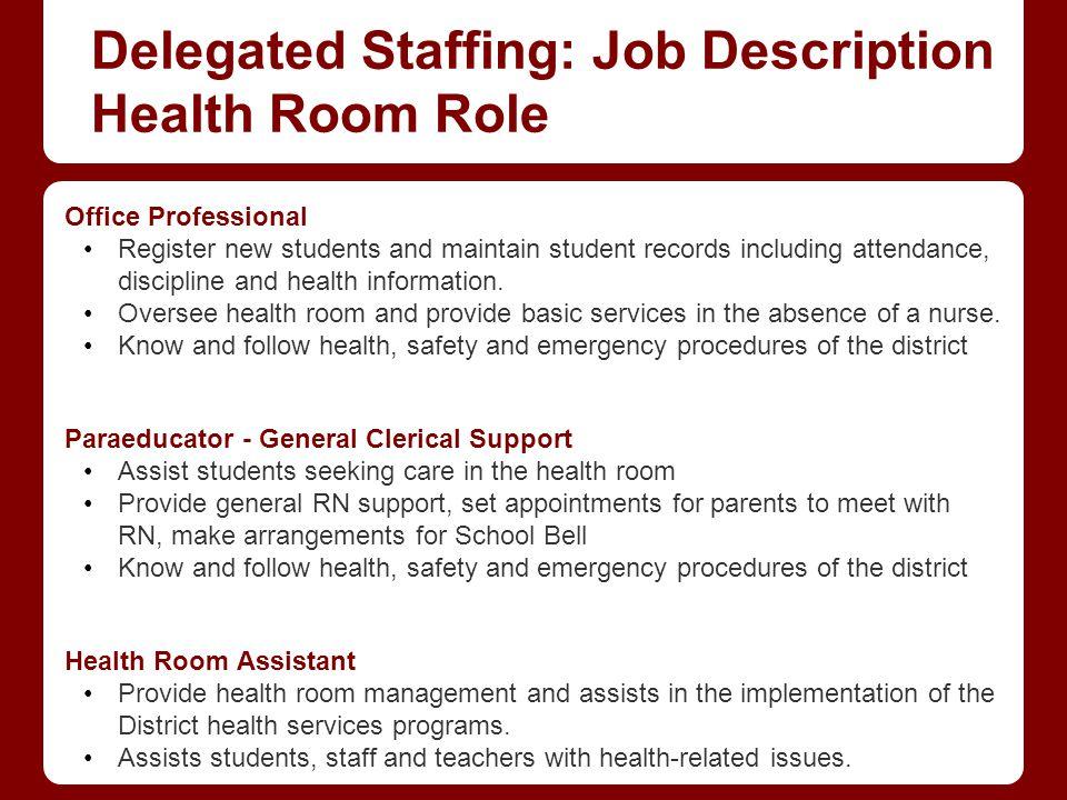 Delegated Staffing: Job Description Health Room Role