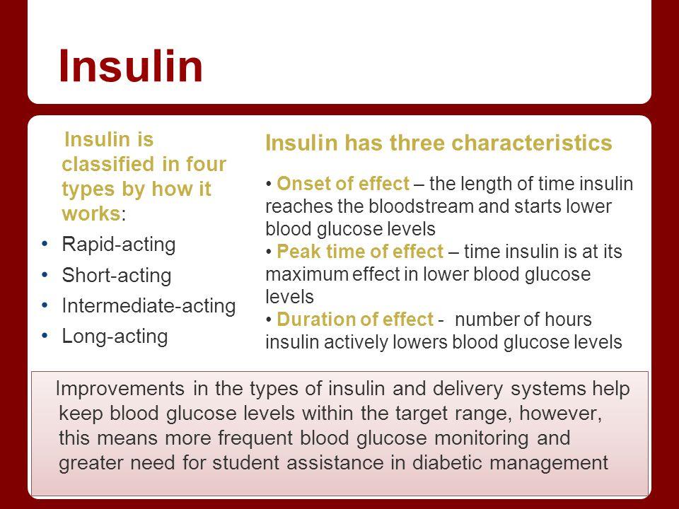 Insulin Insulin has three characteristics