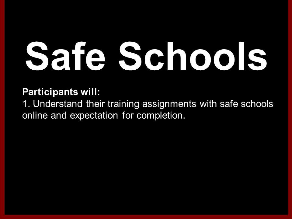 Safe Schools Participants will: