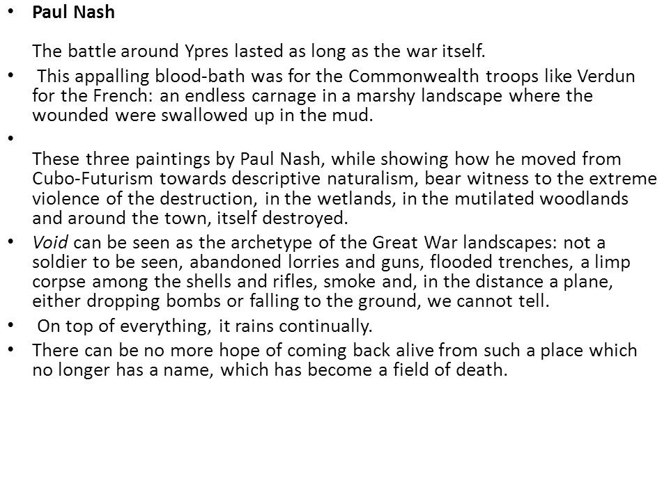 Paul Nash The battle around Ypres lasted as long as the war itself.