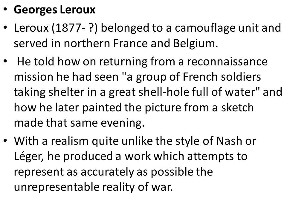 Georges Leroux Leroux (1877- ) belonged to a camouflage unit and served in northern France and Belgium.