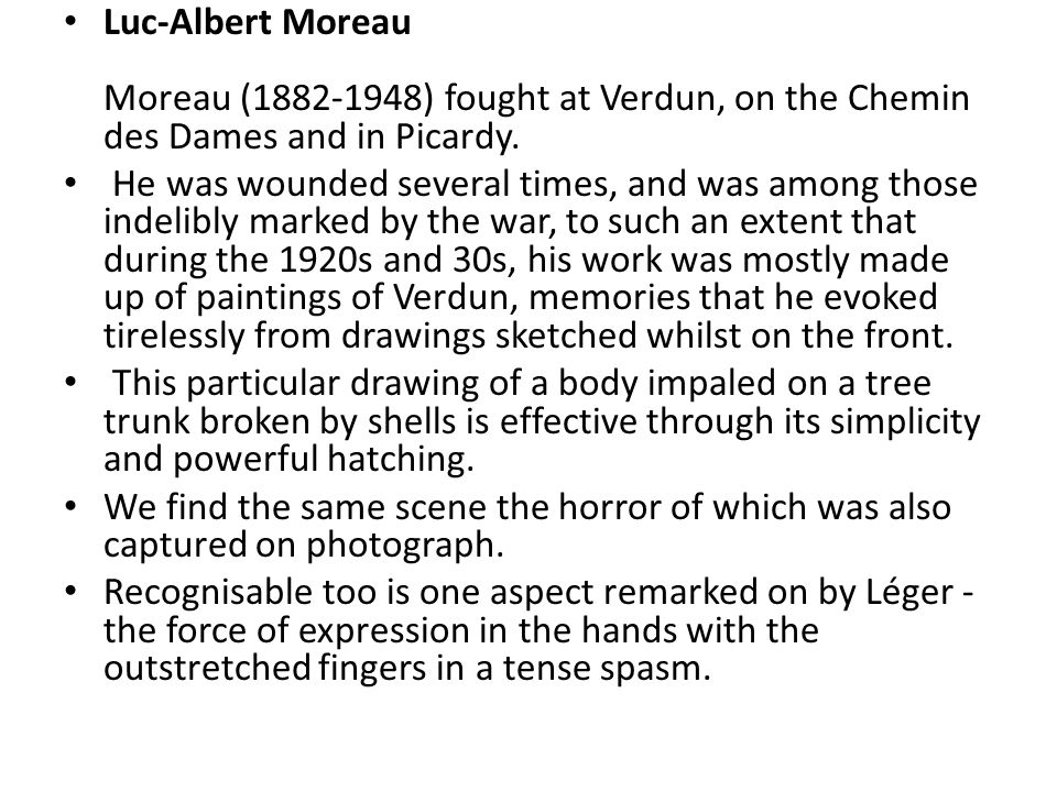 Luc-Albert Moreau Moreau (1882-1948) fought at Verdun, on the Chemin des Dames and in Picardy.