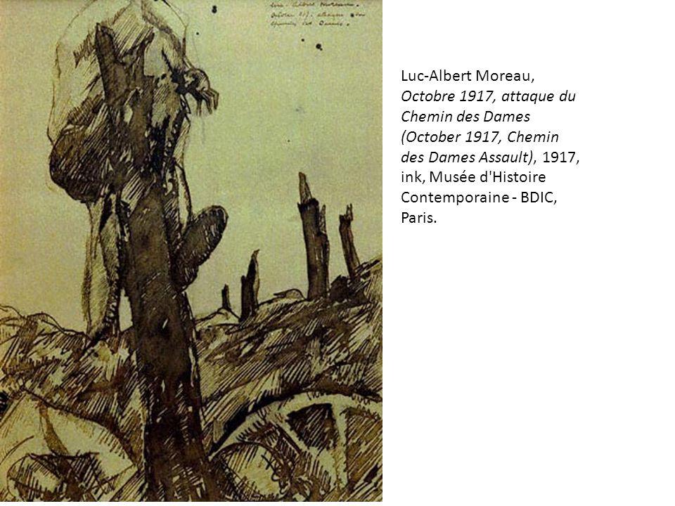 Luc-Albert Moreau, Octobre 1917, attaque du Chemin des Dames (October 1917, Chemin des Dames Assault), 1917, ink, Musée d Histoire Contemporaine - BDIC, Paris.