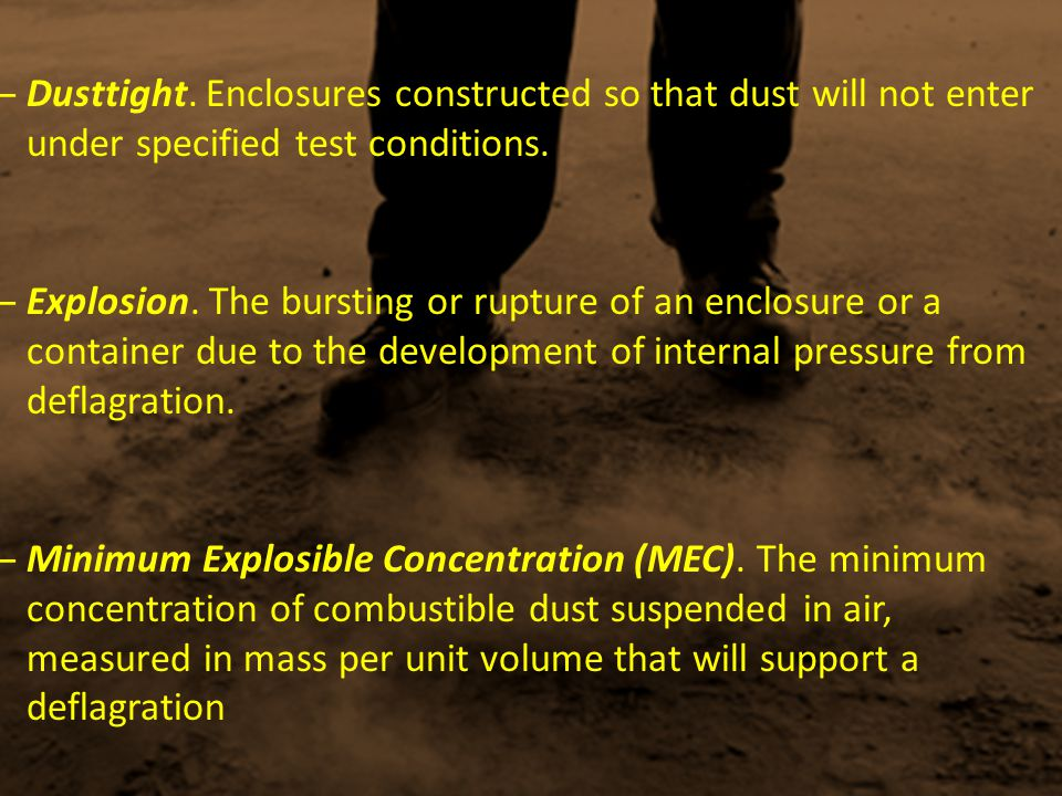 Dusttight. Enclosures constructed so that dust will not enter under specified test conditions.