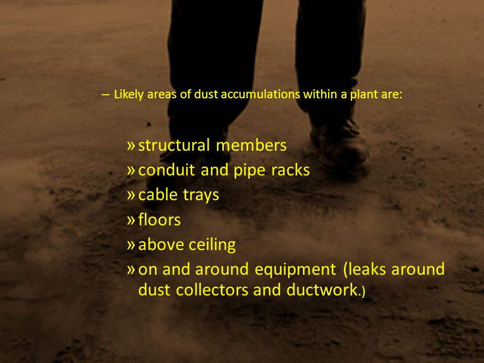 on and around equipment (leaks around dust collectors and ductwork.)