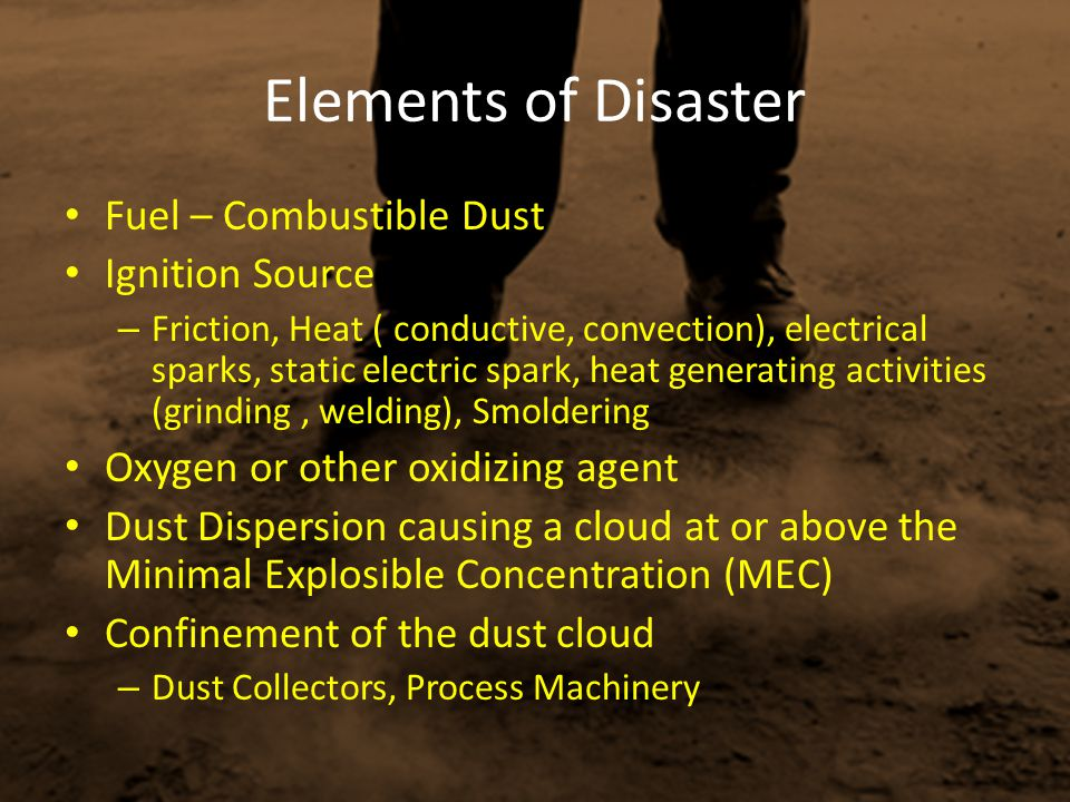 Elements of Disaster Fuel – Combustible Dust Ignition Source