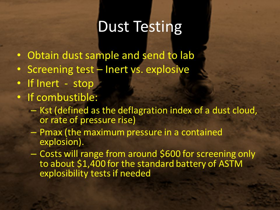 Dust Testing Obtain dust sample and send to lab