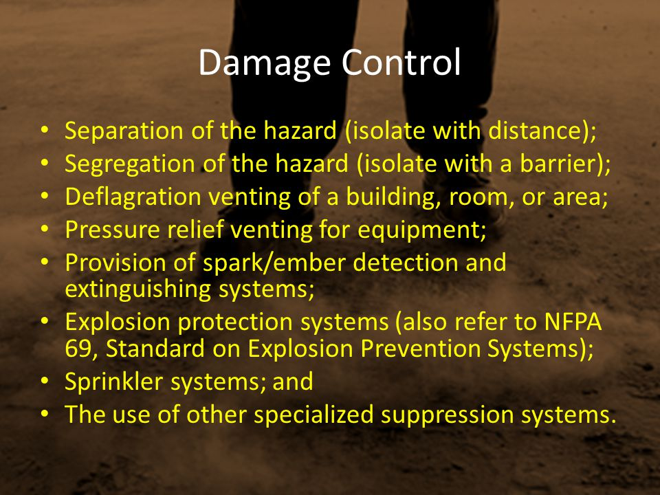 Damage Control Separation of the hazard (isolate with distance);