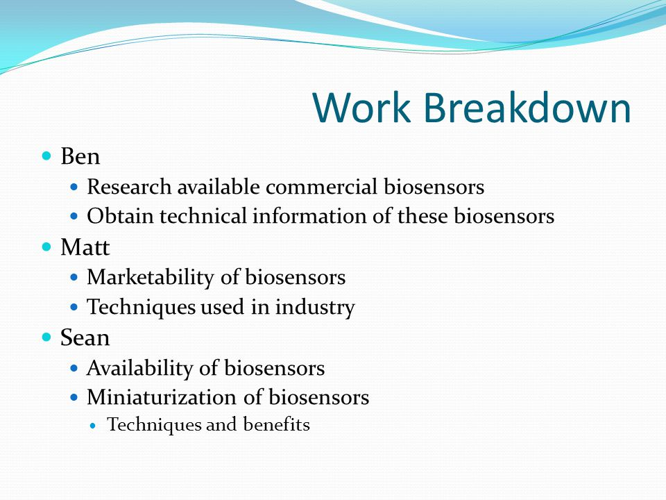 Work Breakdown Ben Matt Sean Research available commercial biosensors