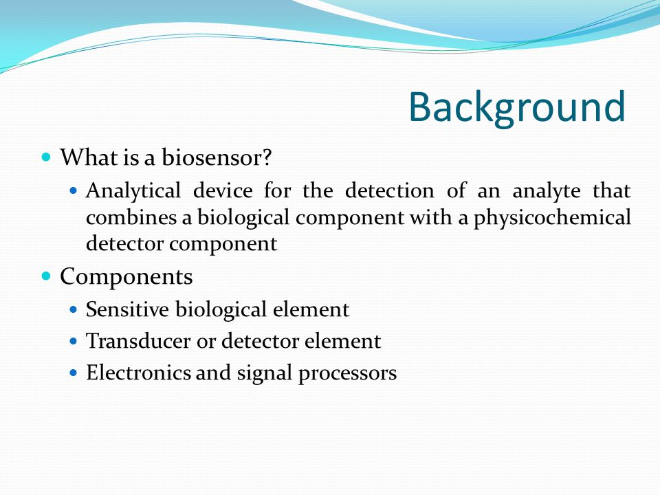 Background What is a biosensor Components
