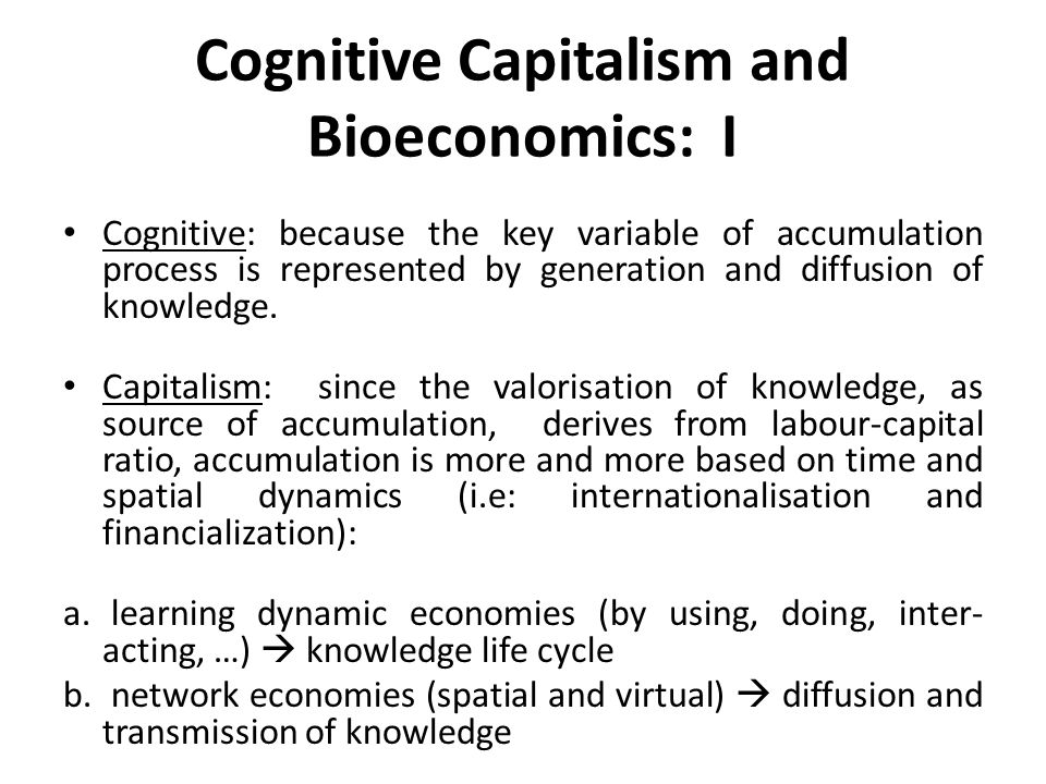 Cognitive Capitalism and Bioeconomics: I