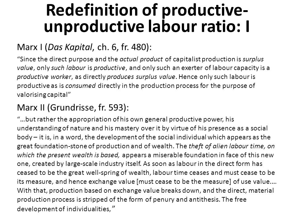 Redefinition of productive-unproductive labour ratio: I