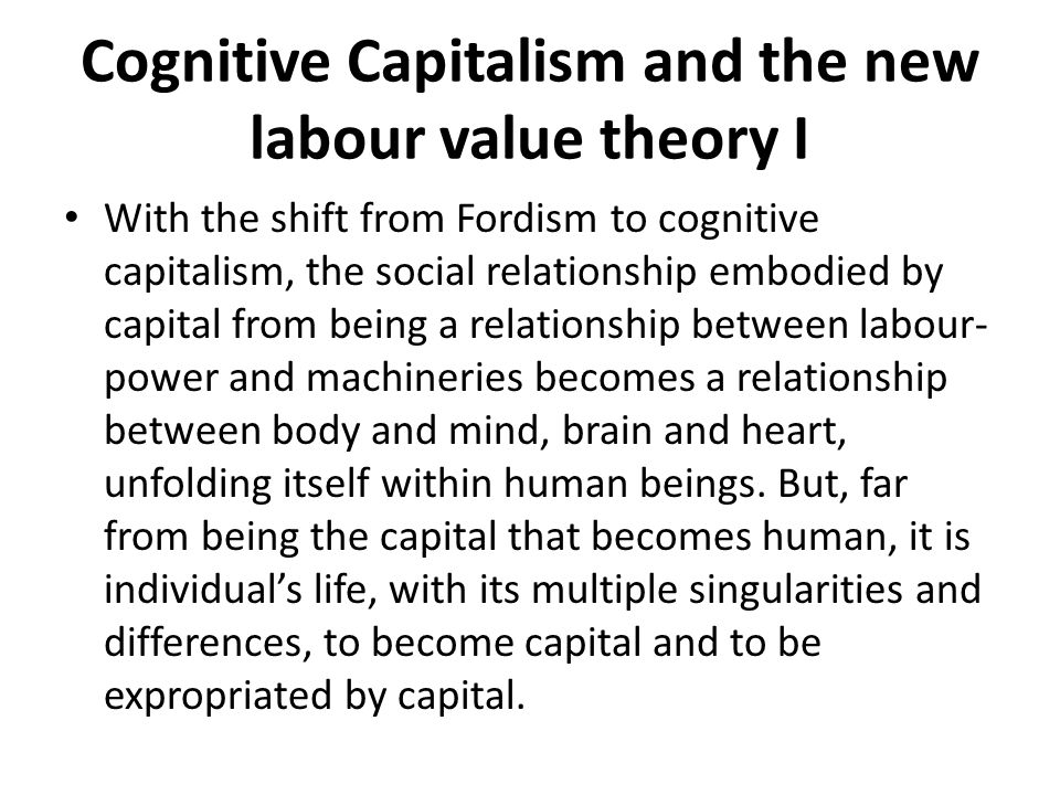 Cognitive Capitalism and the new labour value theory I