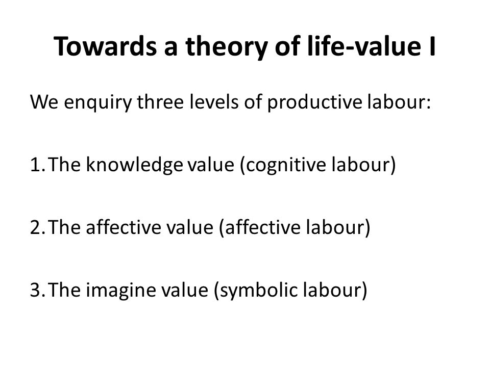 Towards a theory of life-value I