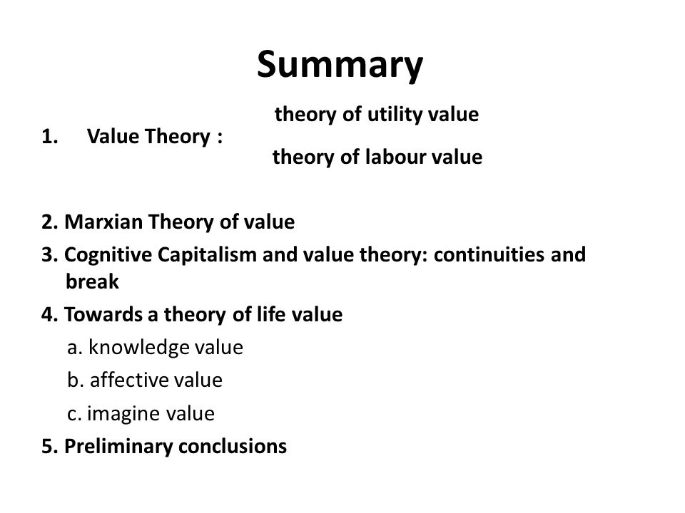 Summary theory of utility value Value Theory : theory of labour value