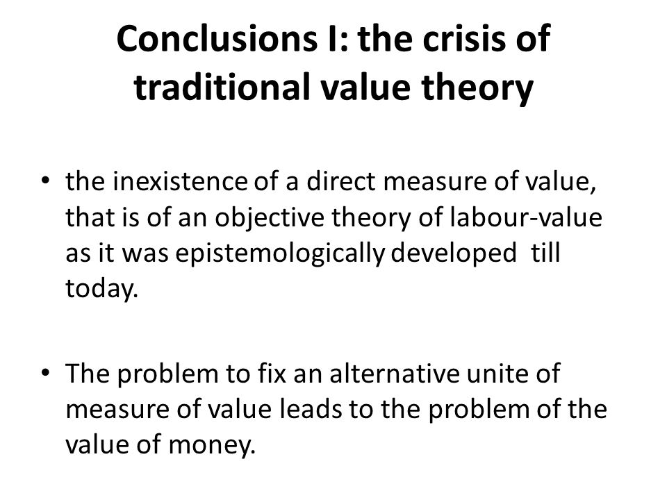 Conclusions I: the crisis of traditional value theory
