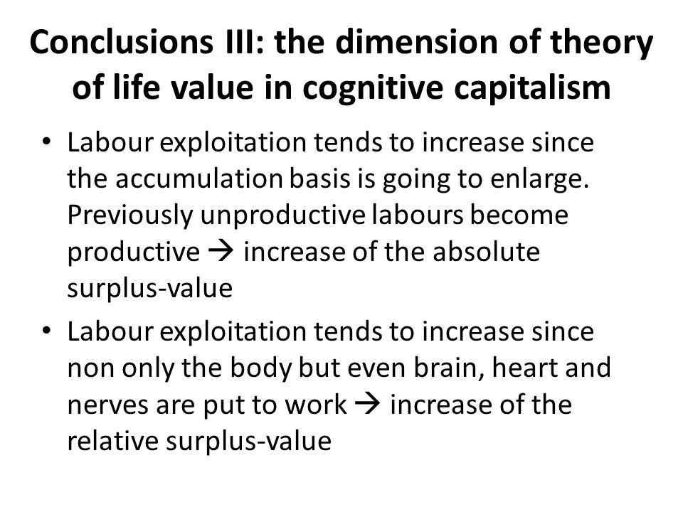 Conclusions III: the dimension of theory of life value in cognitive capitalism