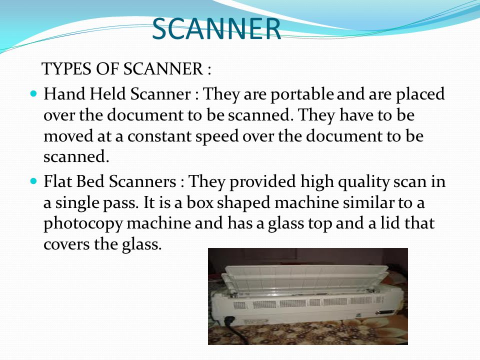 SCANNER TYPES OF SCANNER :