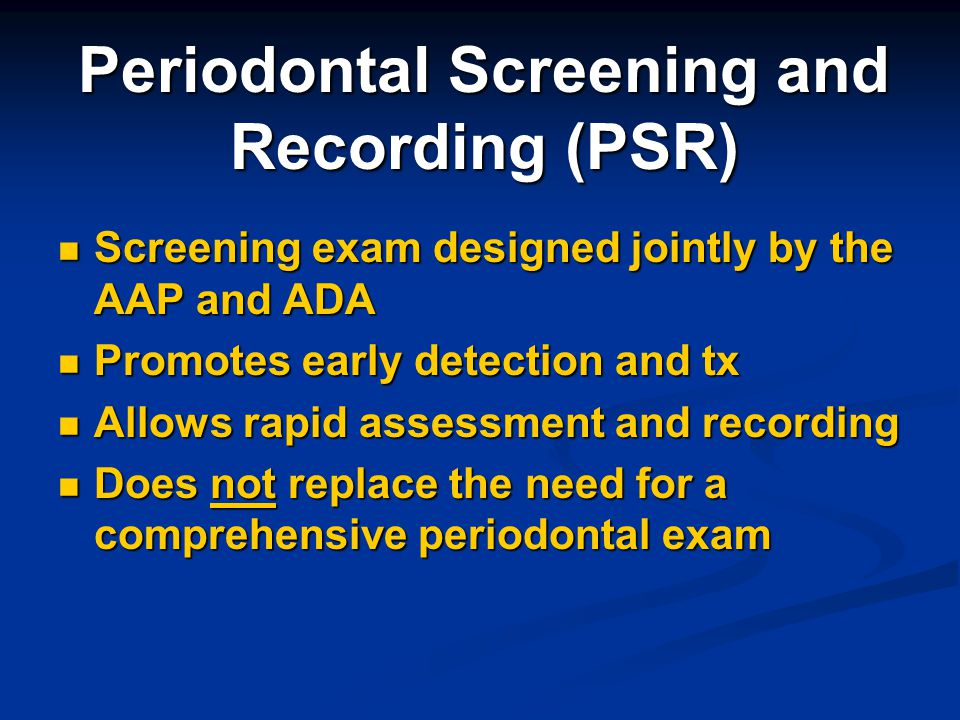 Periodontal Screening and Recording (PSR)