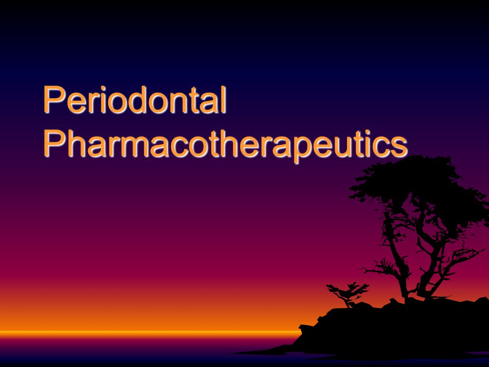 Periodontal Pharmacotherapeutics