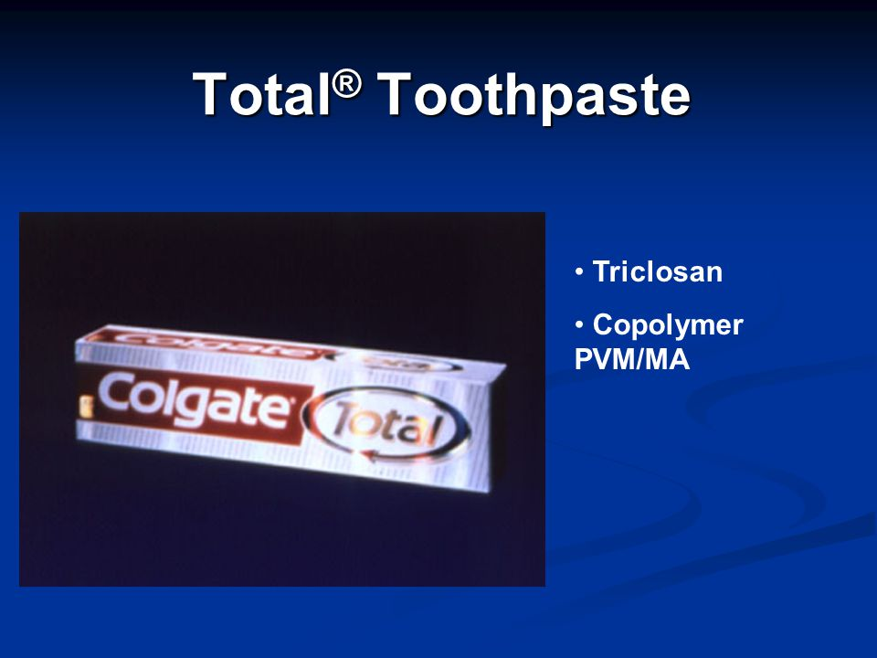 Total® Toothpaste Triclosan Copolymer PVM/MA